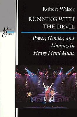 Running with the Devil: Power, Gender and Madness in Heavy Metal Music