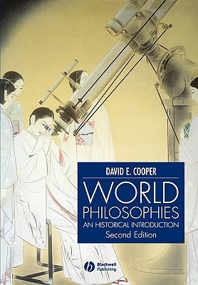 World Philosophies: A Historical Introduction
