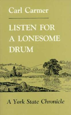 Listen For A Lonesome Drum: A York State Chronicle