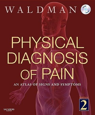 Physical Diagnosis of Pain: An Atlas of Signs and Symptoms [With DVD]