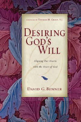 Desiring God's Will by David G. Benner