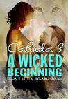 A Wicked Beginning  (Wicked #2)