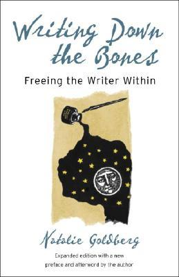 Descargar Writing down the bones: freeing the writer within epub gratis online Natalie Goldberg