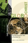 GloboChrist: The Great Commission Takes a Postmodern Turn (The Church and Postmodern Culture)
