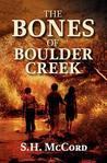 The Bones of Boulder Creek