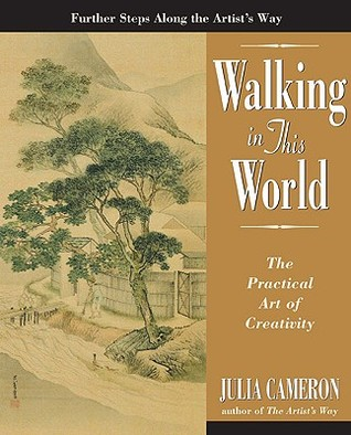 Walking in This World by Julia Cameron