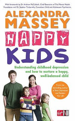 Happy Kids: Understanding childhood depression and how to nurture a happy, well-balanced child