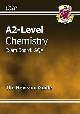 Chemistry: A2-Level: Exam Board: AQA: The Revision Guide