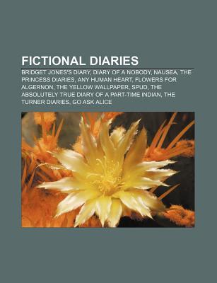 Fictional Diaries: Bridget Jones's Diary, Diary of a Nobody, Nausea, the Princess Diaries, Any Human Heart, Flowers for Algernon