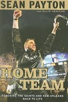 Home Team: Coaching the Saints and New Orleans Back to Life