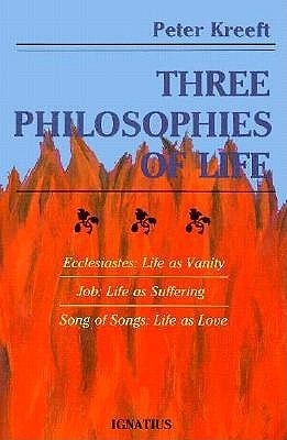 Three Philosophies of Life by Peter Kreeft