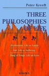 Three Philosophies of Life: Ecclesiastes—Life As Vanity, Job—Life As Suffering, Song of Songs—Life As Love