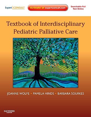 Textbook of Interdisciplinary Pediatric Palliative Care: Expert Consult Premium Edition - Enhanced Online Features and Print