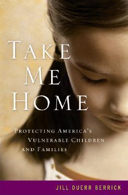 Take Me Home by Jill Duerr Berrick