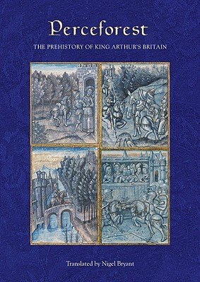 Perceforest: The Prehistory of King Arthur's Britain