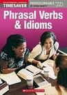 Timesaver Phrasal Verbs And Idioms (Timesaver)