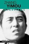 Zhang Yimou: Interviews