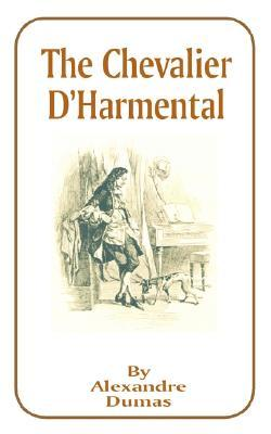 The Chevalier D'Harmental by Alexandre Dumas