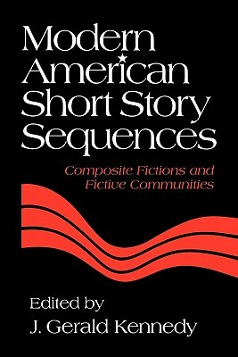 modern-american-short-story-sequences-composite-fictions-and-fictive-communities