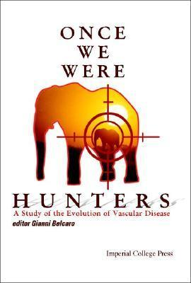 Once We Were Hunters: A Study of the Evolution of Vascular Disease
