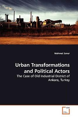 Urban Transformations and Political Actors
