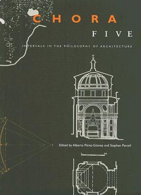 Chora 5: Intervals in the Philosophy of Architecture
