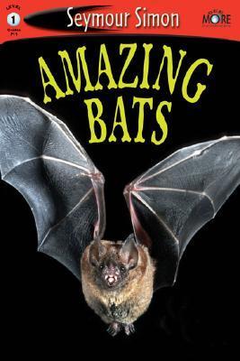Amazing Bats by Seymour Simon