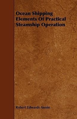 Ocean Shipping Elements of Practical Steamship Operation