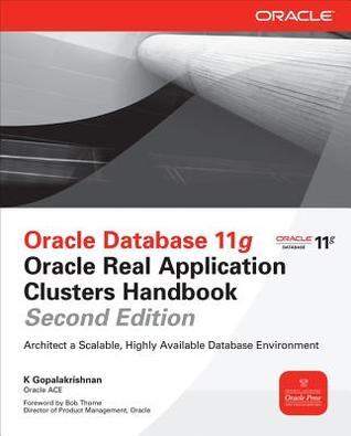 Oracle Database 11g Oracle Real Application Clusters Handbook
