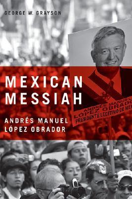 Mexican Messiah: Andr�s Manuel L�pez Obrador