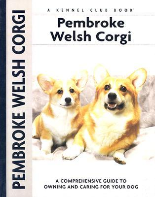 Pembroke Welsh Corgi (Comprehensive Owner's Guide)
