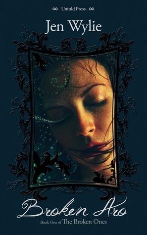Broken Aro by Jen Wylie