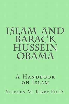 Islam and Barack Hussein Obama: A Handbook on Islam