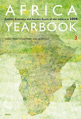 Africa Yearbook Volume 3: Politics, Economy and Society South of the Sahara in 2006