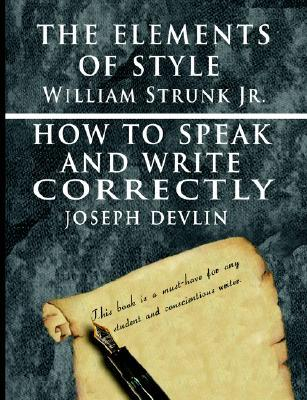 The Elements of Style / How to Speak and Write Correctly - Special Edition