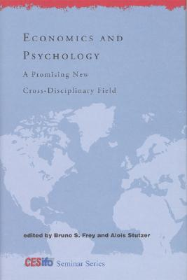Economics and Psychology by Bruno S. Frey