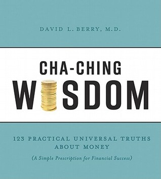 cha-ching-wisdom-123-practical-universal-truths-of-money-a-simple-prescription-for-financial-success