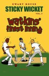 Sticky Wicket Vol. 3: Watkins' Finest Inning