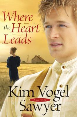 Where the Heart Leads (Heart of the Prairie #2)
