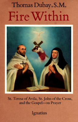 Fire within: teresa of avila, john of the cross and the gospel - on