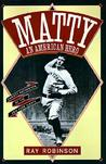 Matty an American Hero: Christy Mathewson of the New York Giants