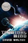 Terminal Mind by David  Walton