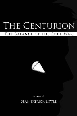 The Centurion by Sean Patrick Little
