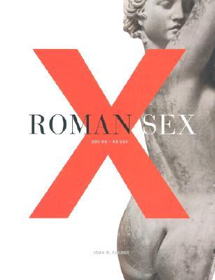 Roman Sex: 100 BC to AD 250