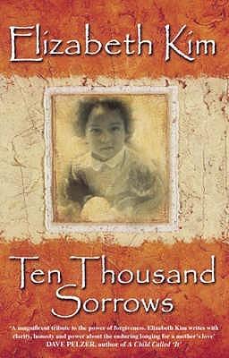 Ten Thousand Sorrows by Elizabeth Kim