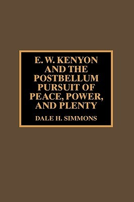 E.W. Kenyon and the Postbellum Pursuit of Peace, Power, and Plenty