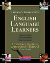 Literacy Instruction for English Language Learners: A Teacher's Guide to Research-Based Practices