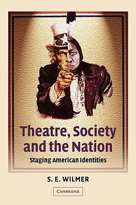 Theatre, Society and the Nation: Staging American Identities