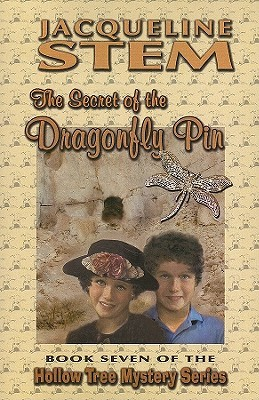 The Secret of the Dragonfly Pin (Hollow Tree Mysteries #7)