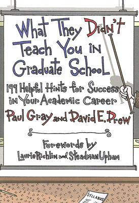 What They Didn't Teach You in Graduate School by Paul Gray